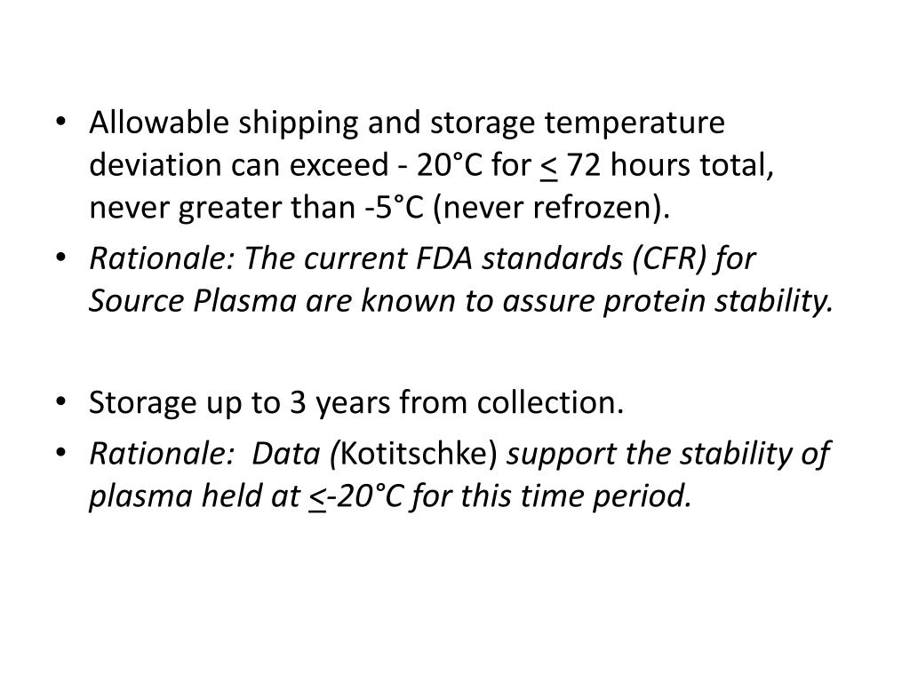 Allowable shipping and storage temperature deviation can exceed - 20°C for