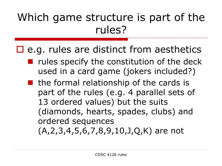 Which game structure is part of the rules