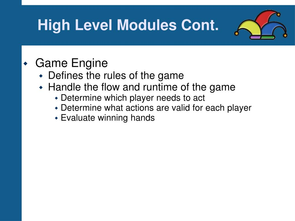 High Level Modules Cont.