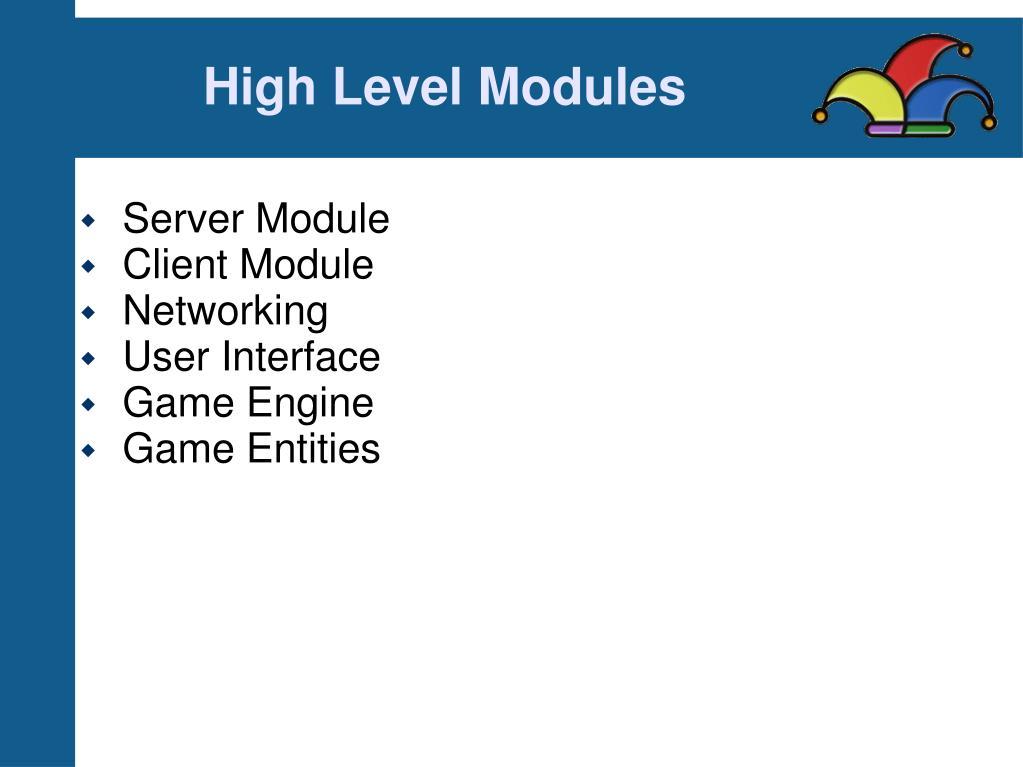 High Level Modules