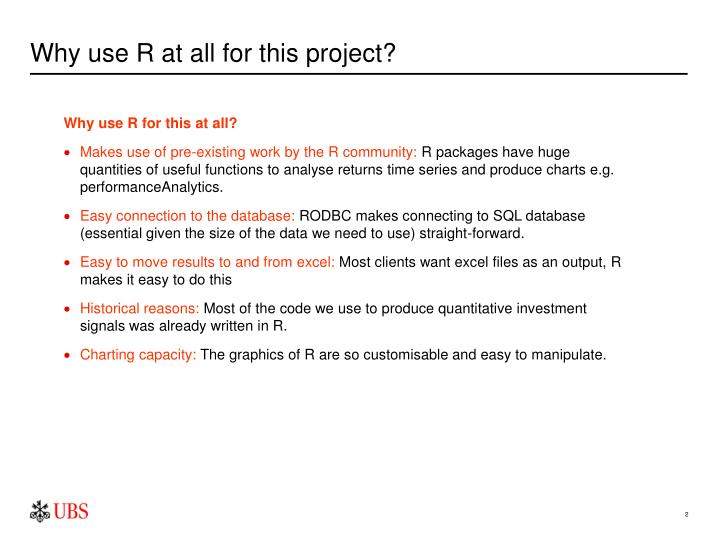 Why use r at all for this project