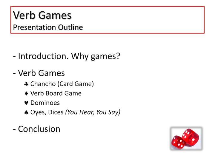 Verb games presentation outline