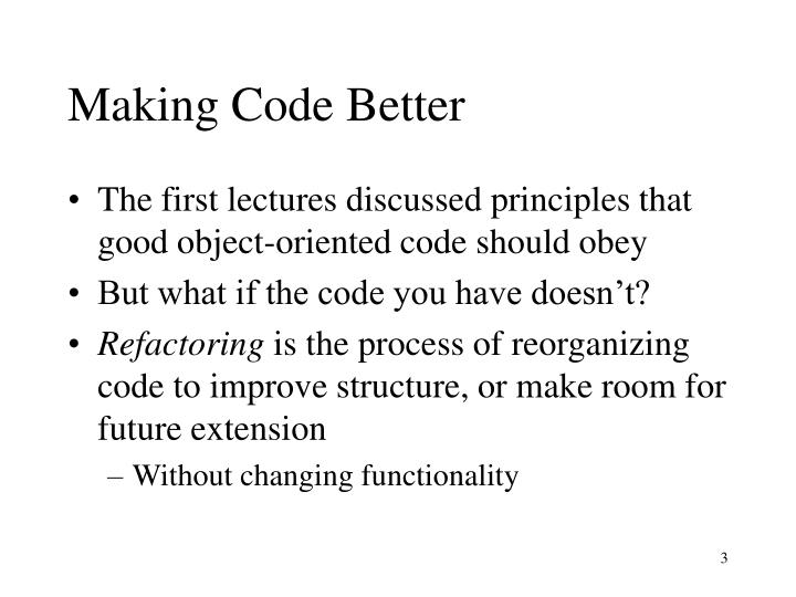 Making code better