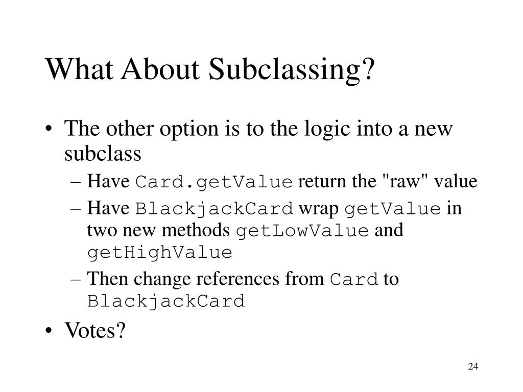 What About Subclassing?