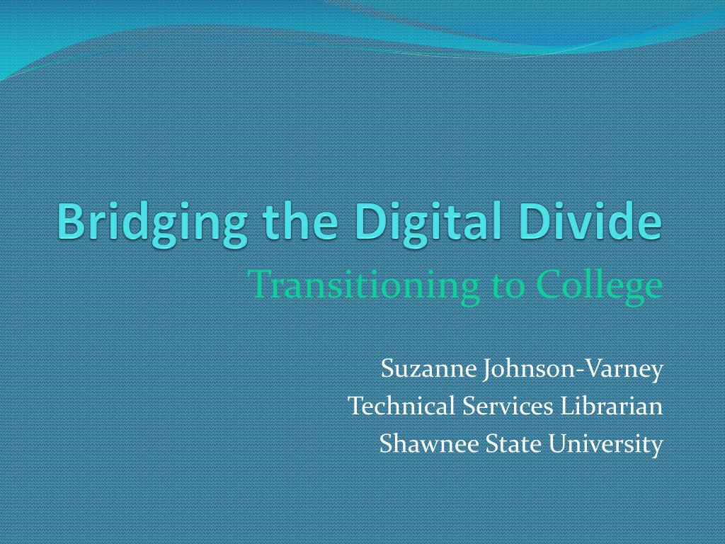 bridging the digital divide l.