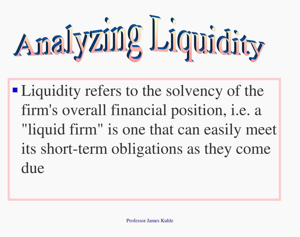 Analyzing Liquidity