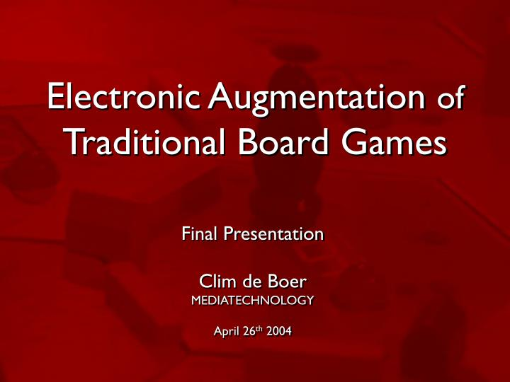 Electronic augmentation of traditional board games
