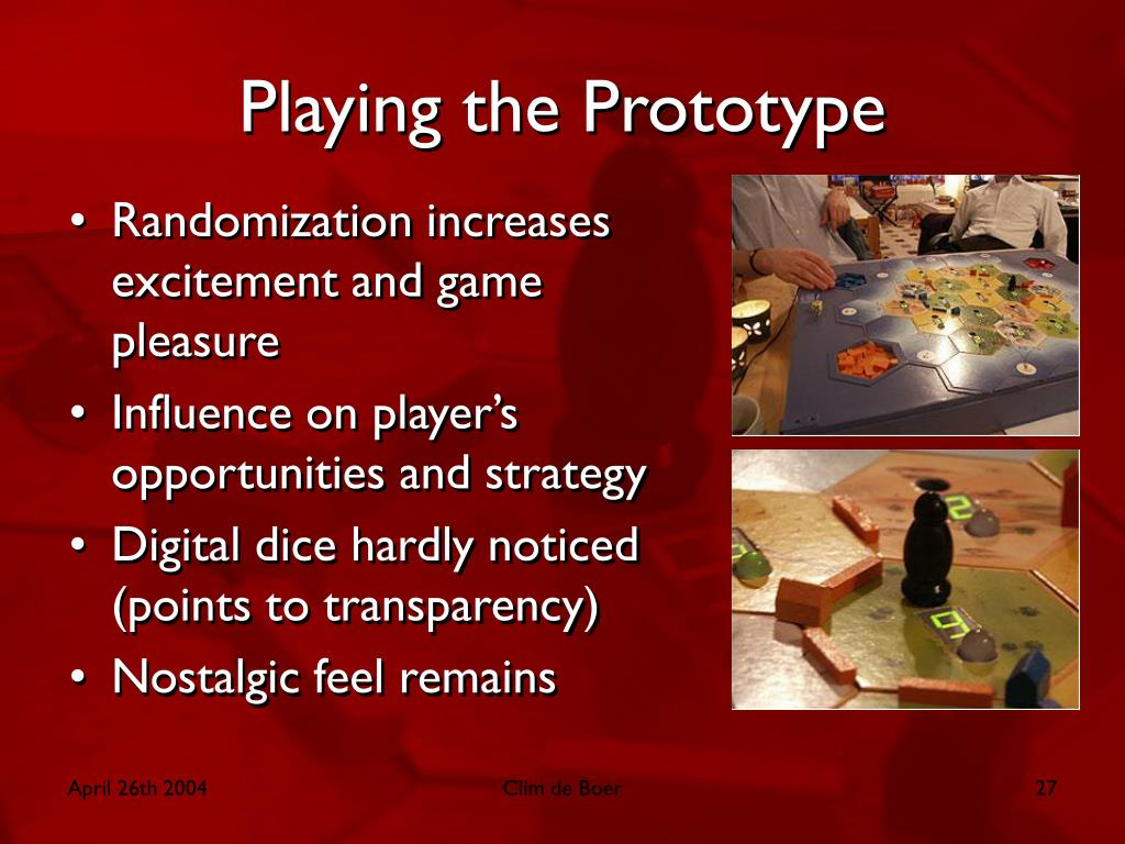 Playing the Prototype