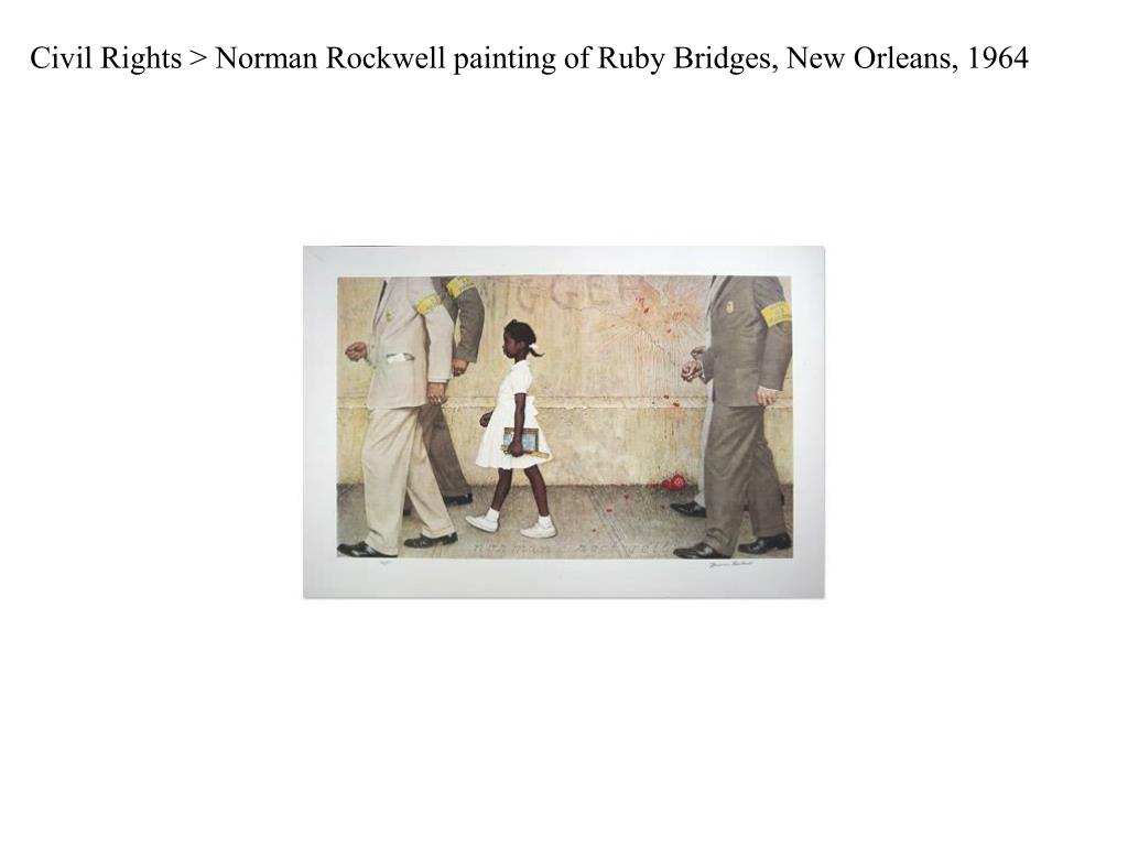 Civil Rights > Norman Rockwell painting of Ruby Bridges, New Orleans, 1964
