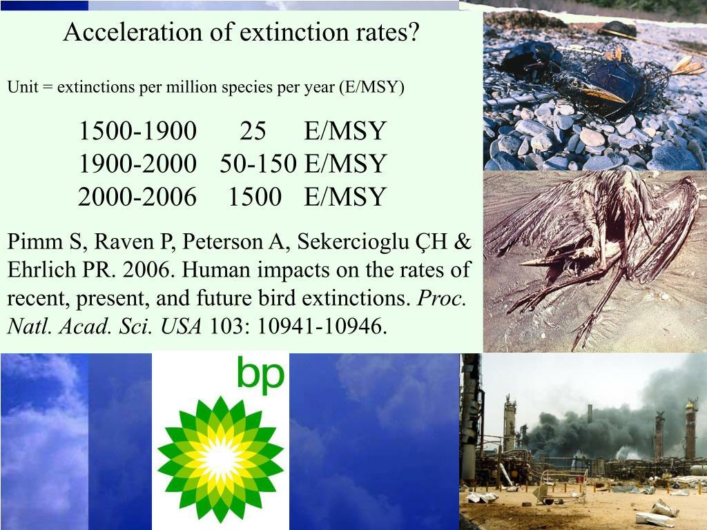 Acceleration of extinction rates?
