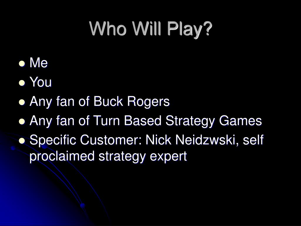 Who Will Play?