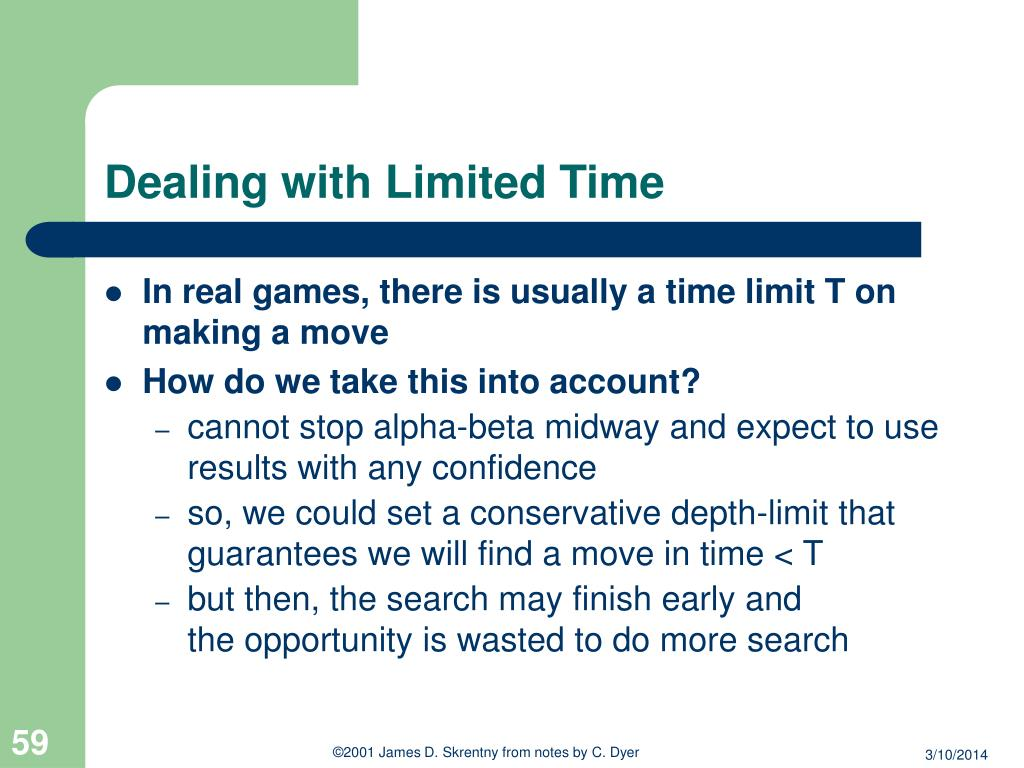 Dealing with Limited Time