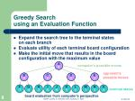 greedy search using an evaluation function8