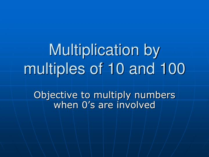 multiplication by multiples of 10 and 100 n.
