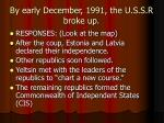 by early december 1991 the u s s r broke up
