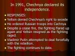 in 1991 chechnya declared its independence