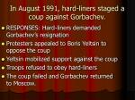 in august 1991 hard liners staged a coup against gorbachev