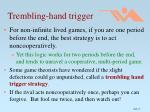 trembling hand trigger