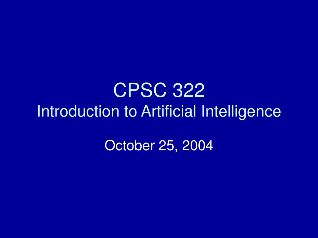 cpsc 322 introduction to artificial intelligence l.