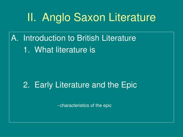 a comparison of medieval and anglo saxon characteristics in literature General resources in anglo-saxon & medieval lit middle english dictionary (requires institutional subscription for access trial membership for individuals electronic text databases (sites dedicated to providing digital libraries of medieval literature)(see also authors & anonymous and manuscripts.