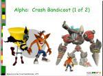 alpha crash bandicoot 1 of 2