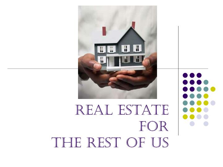 real estate for the rest of us n.