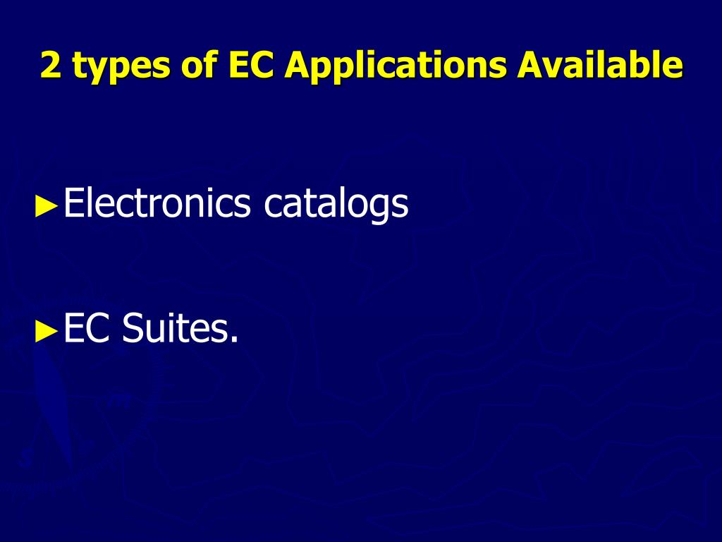 2 types of EC Applications Available