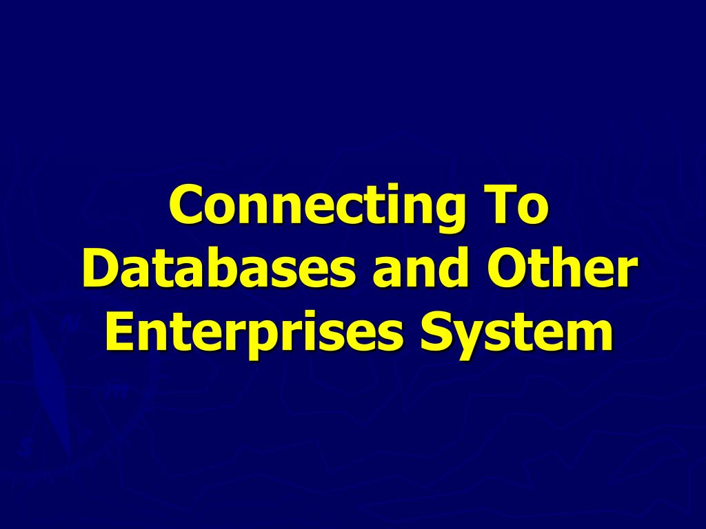 Connecting To Databases and Other