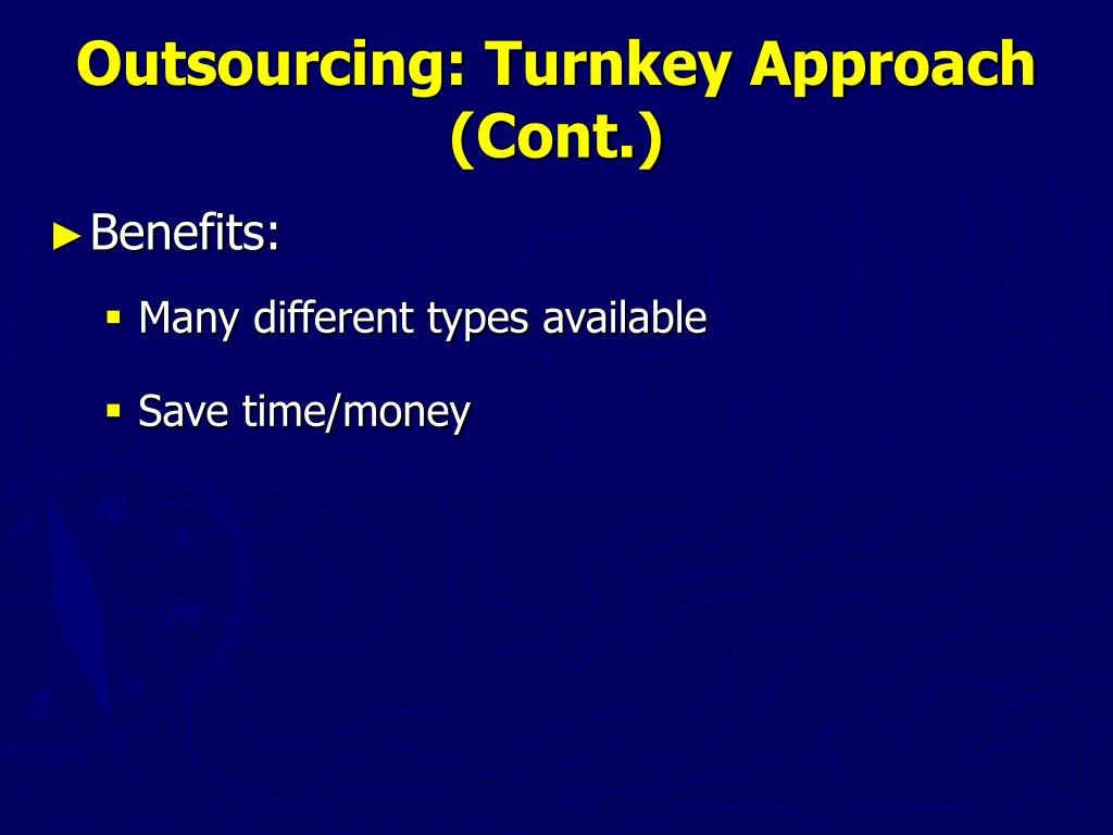 Outsourcing: Turnkey Approach (Cont.)
