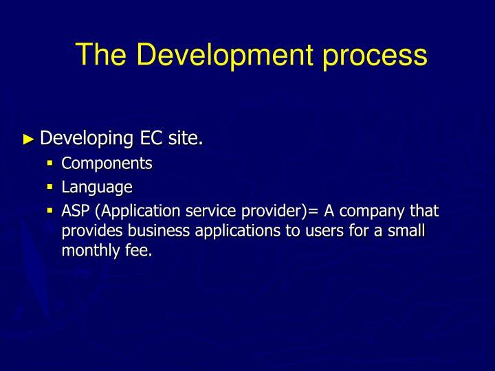 The Development process