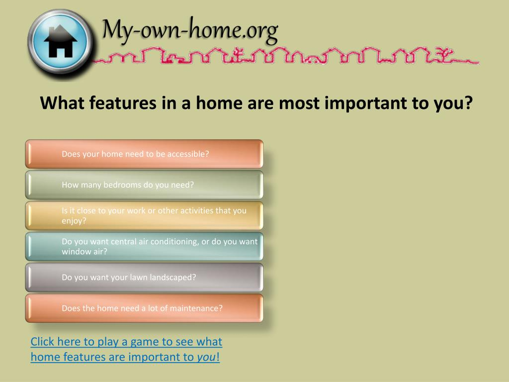 What features in a home are most important to you?