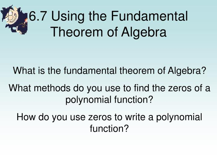 PPT - 6.7 Using the Fundamental Theorem of Algebra PowerPoint ...