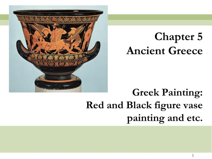 Ppt Chapter 5 Ancient Greece Greek Painting Red And Black Figure