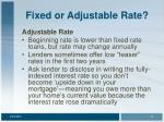 fixed or adjustable rate13