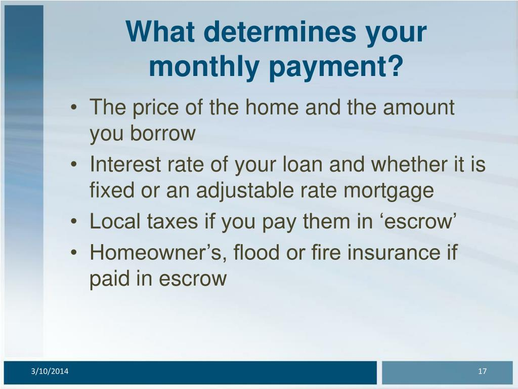 What determines your monthly payment?