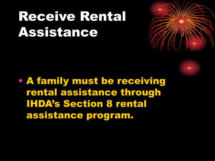 Receive rental assistance