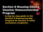 section 8 housing choice voucher homeownership program