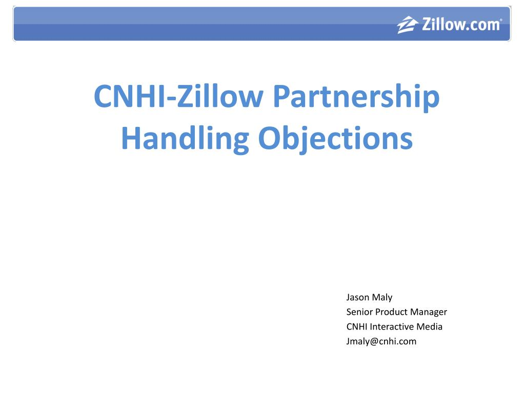 cnhi zillow partnership handling objections l.