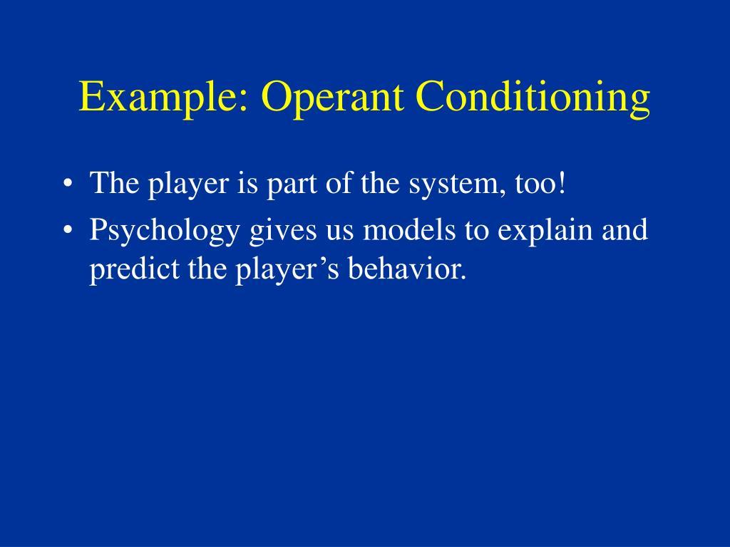 Example: Operant Conditioning