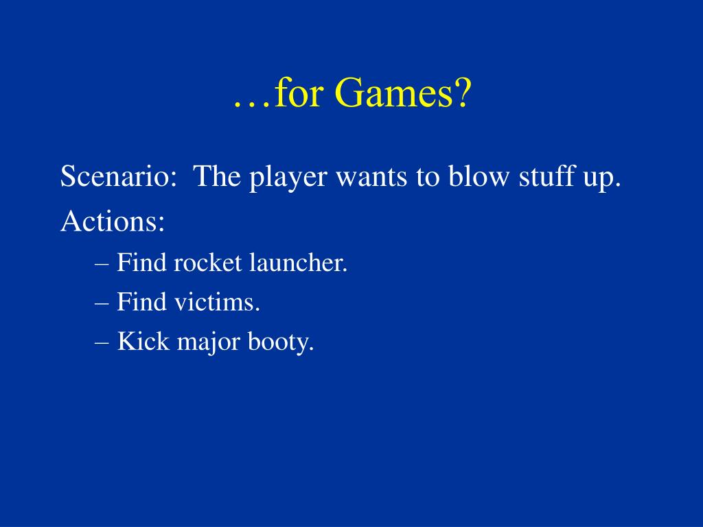 …for Games?