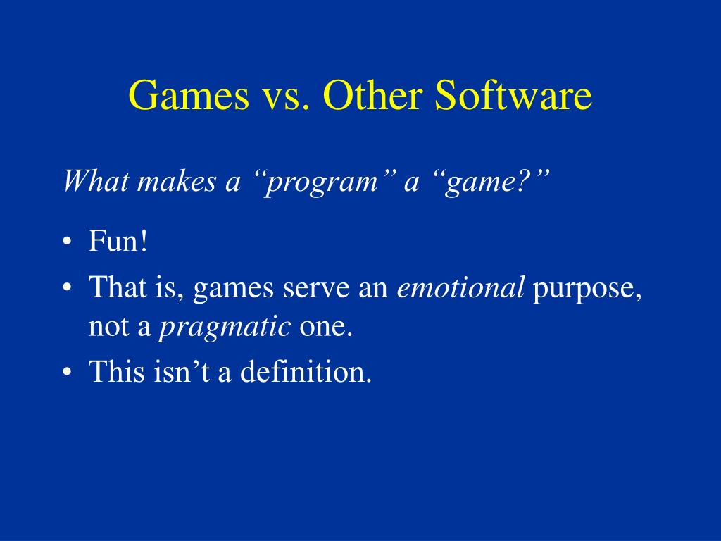 Games vs. Other Software