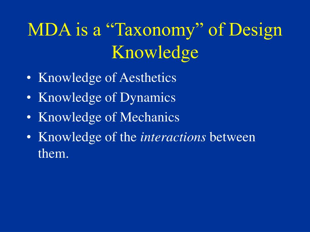 """MDA is a """"Taxonomy"""" of Design Knowledge"""