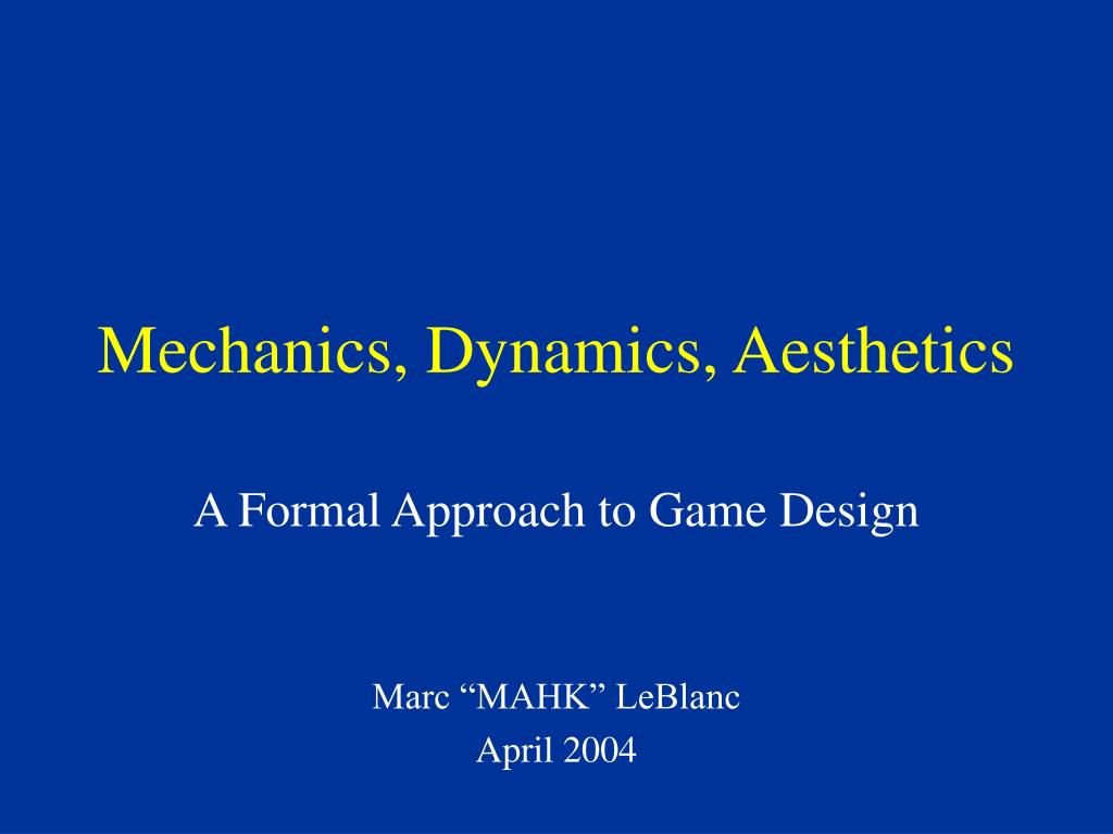 Mechanics, Dynamics, Aesthetics