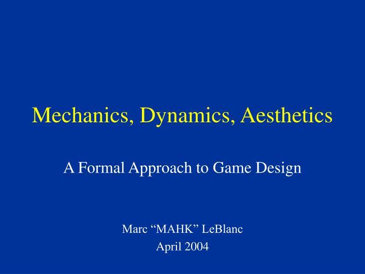 Mechanics dynamics aesthetics