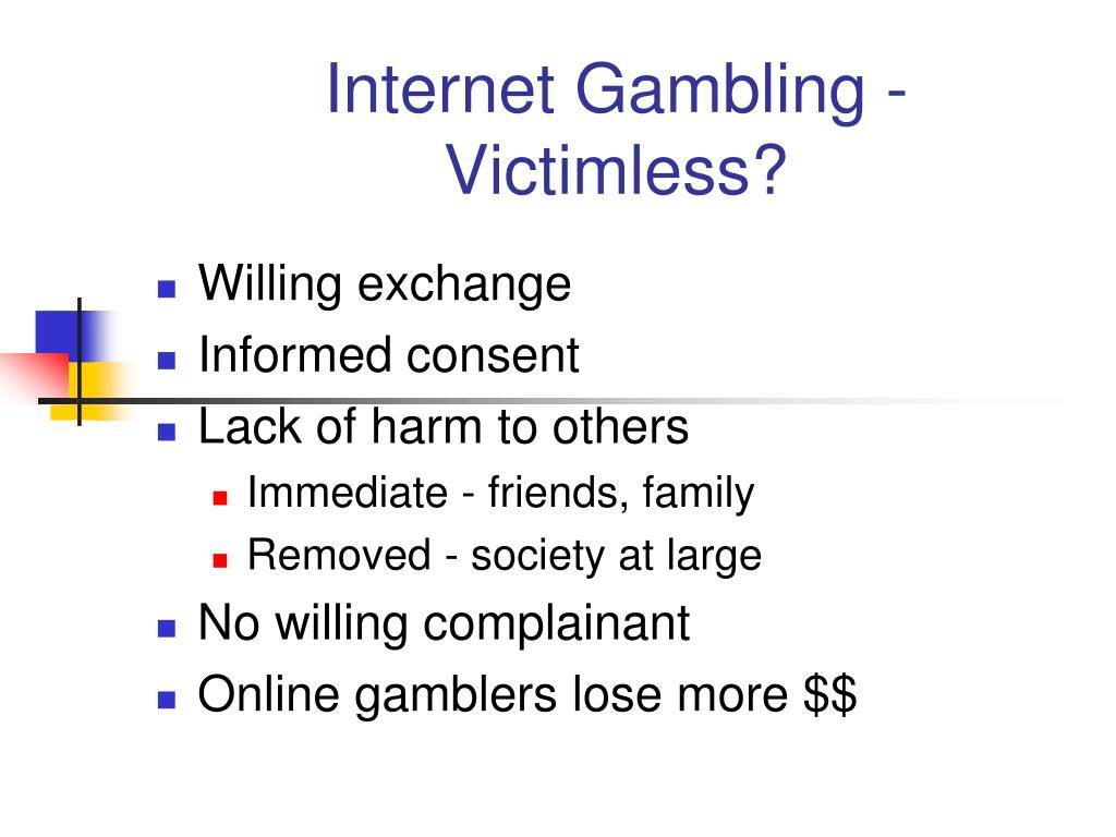 Internet Gambling - Victimless?