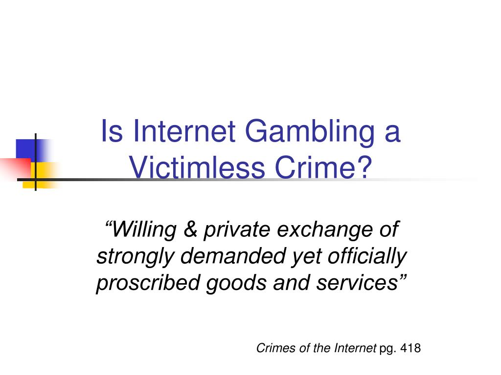 Is Internet Gambling a Victimless Crime?