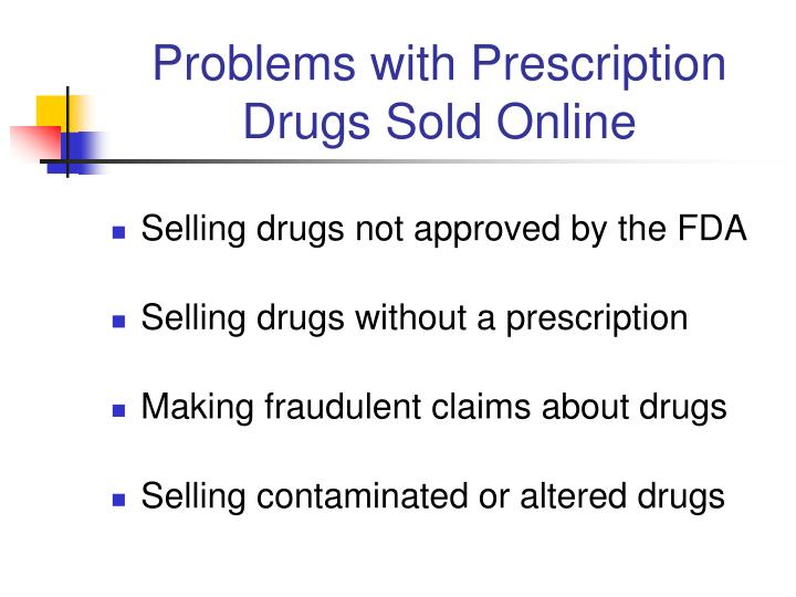 Problems with prescription drugs sold online