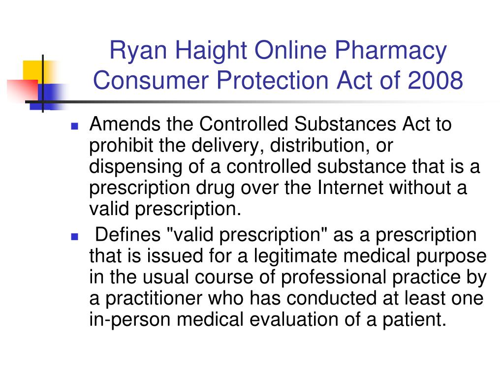 Ryan Haight Online Pharmacy Consumer Protection Act of 2008
