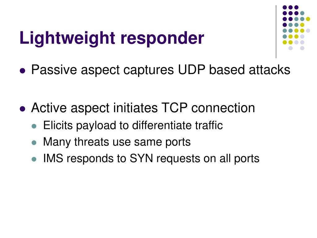 Lightweight responder