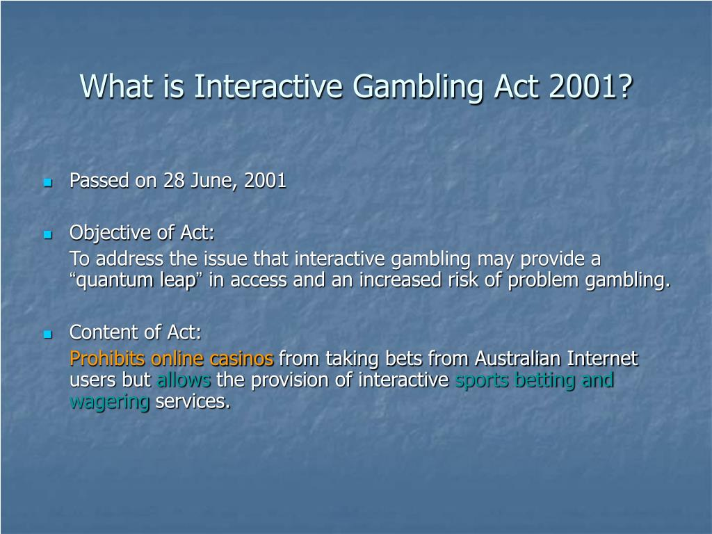 What is Interactive Gambling Act 2001?